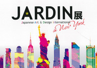 JARDIN展 Japanese Art & Design International in New York